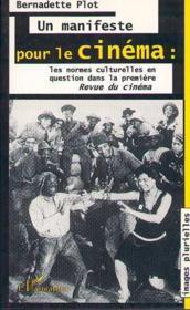 Un manifeste pour le cinéma ; les normes culturelles en question dans la première Revue du cinéma - Couverture - Format classique