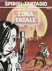 LUNA FATALE. Spirou et Fantasio, tome 45 - Couverture - Format classique
