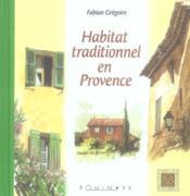 Habitat traditionnel en provence - Couverture - Format classique
