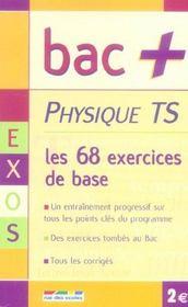 Physique ; les 68 exercices de base ; terminale S - Intérieur - Format classique