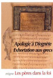 Apologie à diognéte ; exhortation aux grecs - Couverture - Format classique