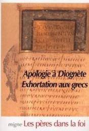 Apologie à diognéte ; exhortation aux grecs - Intérieur - Format classique