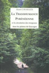 Transhumance pyrénéenne et la circulation des troupeaux dans les plaines de Gascogne - Couverture - Format classique