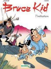 Bruce kid t.1 ; l'initiation - Couverture - Format classique