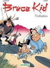 Bruce kid t.1 ; l'initiation - Intérieur - Format classique