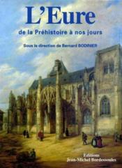 Eure: De La Prehistoire A Nos Jours - Couverture - Format classique