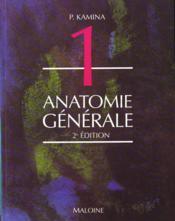 Anatomie ; introduction a la clinique ; t.1 anatomie generale - Couverture - Format classique