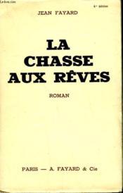 La Chasse Aux Reves. - Couverture - Format classique