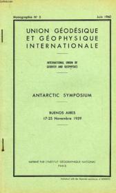Union Geodesique Et Geophysique Internationale, Monographie N° 5, Juin 1960, Antarctic Symposium, Buenos Aires, Nov. 1959 - Couverture - Format classique