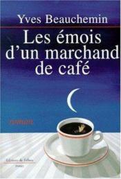 Les emois d'un marchand de cafe - Couverture - Format classique