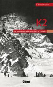 K2 ; une grande montagne pour de petits hommes - Couverture - Format classique