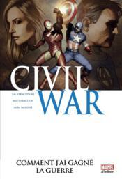 Civil War T.6 ; comment j'ai gagné la guerre - Couverture - Format classique