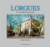 Lorgues, le temps retrouvé - Couverture - Format classique