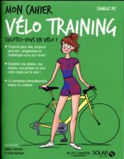 MON CAHIER ; vélo training - Couverture - Format classique