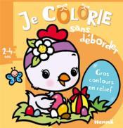 Je colorie sans déborder T.42 ; Pâques ; poussin ; 2/4 ans - Couverture - Format classique