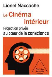 Le cinéma intérieur ; projection privée au coeur de la conscience - Couverture - Format classique