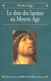 Le don des larmes au moyen age - un instrument spirituel en quete d'institution (ve-xiiie siecle) - Intérieur - Format classique