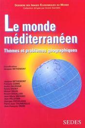 Le Monde Mediterraneen ; Themes Et Problemes Geographiques - Intérieur - Format classique