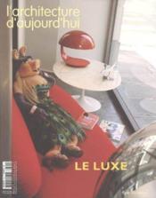 Revue L'Architecture D'Aujourd'Hui N.360 ; Le Luxe - Couverture - Format classique