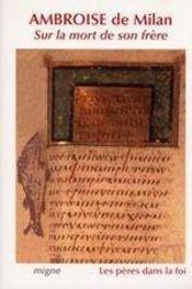 Ambroise de Milan, sur la mort de son frère - Intérieur - Format classique