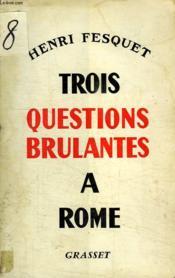 Trois Questions Brulantes A Rome. - Couverture - Format classique