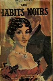 Les Habits Noirs. Collection Le Livre Populaire N° 59. - Couverture - Format classique