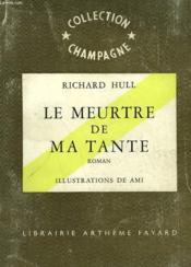 Le Meurtre De Ma Tante. Collection Champagne N° 13. - Couverture - Format classique