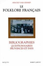 Le folklore français ; bibliographies, questionnaires, provinces et pays - Couverture - Format classique