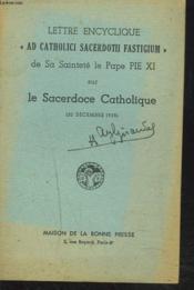 Lettre Encyclique Ad Catholici Sacerdotii Fastigium Sur Le Sacerdoce Catholique (20 Decembre 1935). - Couverture - Format classique