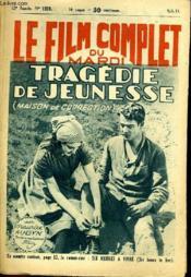 Le Film Complet Du Mardi N° 1323 - 12e Annee - Tragedie De Jeunesse - Couverture - Format classique