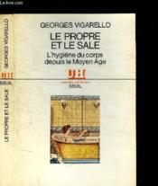 Propre Et Le Sale. L'Hygiene Du Corps Depuis Le Moyen Age (Le) - Couverture - Format classique