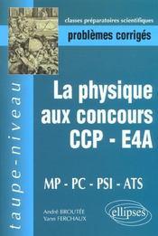 La Physique Aux Concours Ccp-E4a Mp-Pc-Psi-Ats Problemes Corriges 2000-2001 - Intérieur - Format classique
