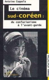 Cinema Sud-Coreen : Du Confucianisme A L'Avant-Garde - Couverture - Format classique