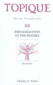 Topique n 88 psychanalystes et psychiatres (édition 2004) - Intérieur - Format classique