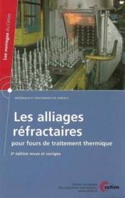 Les alliages refractaires pour fours de traitement thermique materiaux et traitements de surface les - Couverture - Format classique