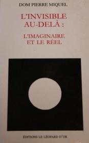 L'invisible au-delà: l'imaginaire et le réel - Couverture - Format classique