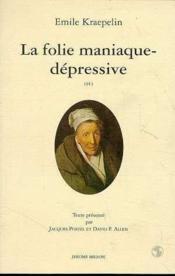 La Folie Maniaque-Depressive - Couverture - Format classique