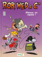 Rob Web Et Cie T.1 ; Silence On Repete - Intérieur - Format classique