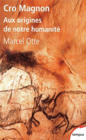 Cro Magnon ; aux origines de notre humanité - Couverture - Format classique