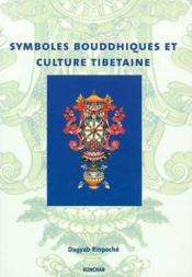 Symboles Bouddiques Et Culture Tibetaine - Couverture - Format classique