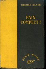 Pain Complet ! ( Four Dead Mice). Collection : Serie Noire Sans Jaquette N° 299 - Couverture - Format classique