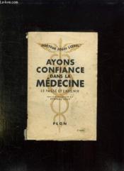 Ayons Confiance Dans La Medecine. Le Passe Et L Avenir. - Couverture - Format classique