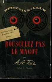 Bousculez Pas Le Magot. Collection Detective Club N° 21 - Couverture - Format classique