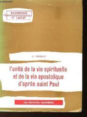 L'Unite De La Vie Spirituelle Et De La Vie Apostolique D'Apres Saint Paul - Couverture - Format classique