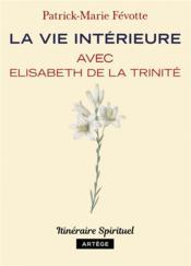 La vie intérieure avec Elisabeth de la Trinité - Couverture - Format classique