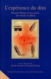 L'Experience Du Deni. Bernard Mottez Et Le Monde Des Sourds En Debats . Journee D'Etude Organisee Pa - Couverture - Format classique