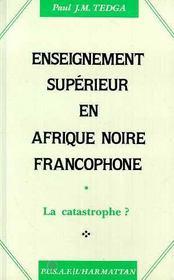 Enseignement Superieur En Afrique Noire Francophone.. - Intérieur - Format classique