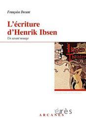 L'écriture chez Henrik Ibsen ; essai psychanalytique - Intérieur - Format classique