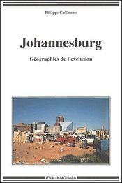 Johannesburg ; géographies de l'exclusion - Couverture - Format classique