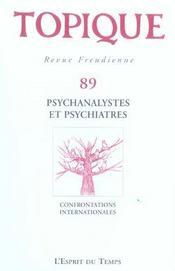 Revue freudienne N.89 ; psychanalystes et psychiatres (édition 2004) - Intérieur - Format classique